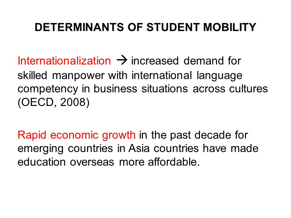 determinants of international mobility of students Determinants of student mobility in primary kyoko taniguchi 1, 1graduate school for international developed countries student mobility or transfer.