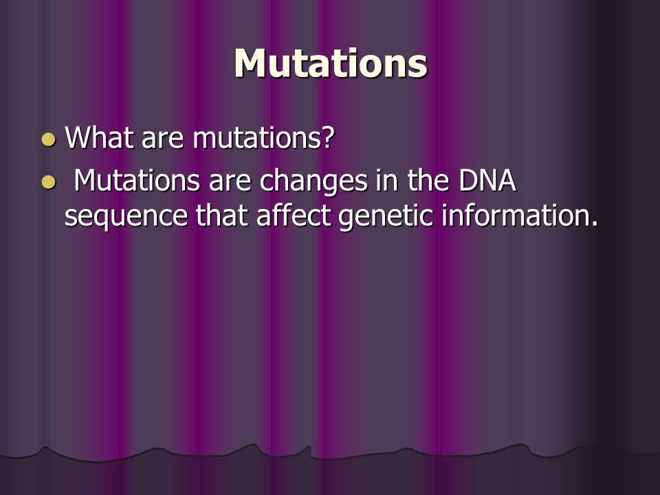 Mutations What are mutations