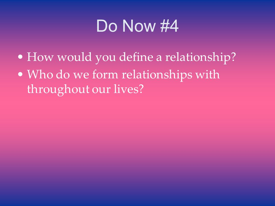 when should you define a relationship