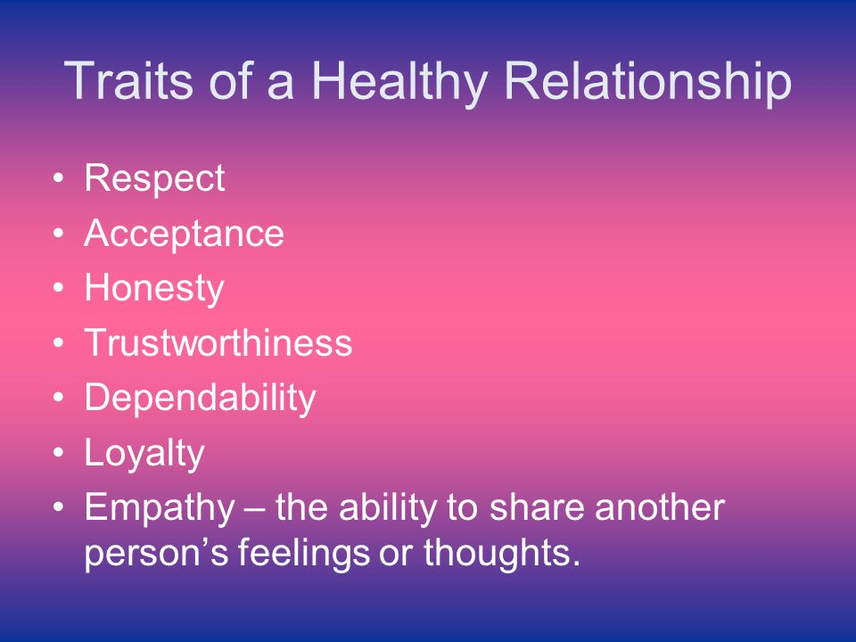 traits of a healthy family Healthy relationships a healthy relationship between in intimate partners is characterized by mutual respect, equality, trust, communication, and freedom each person is allowed to be an individual within the relationship both people grow independently of each other and as a couple mouse over the five pillars of healthy.