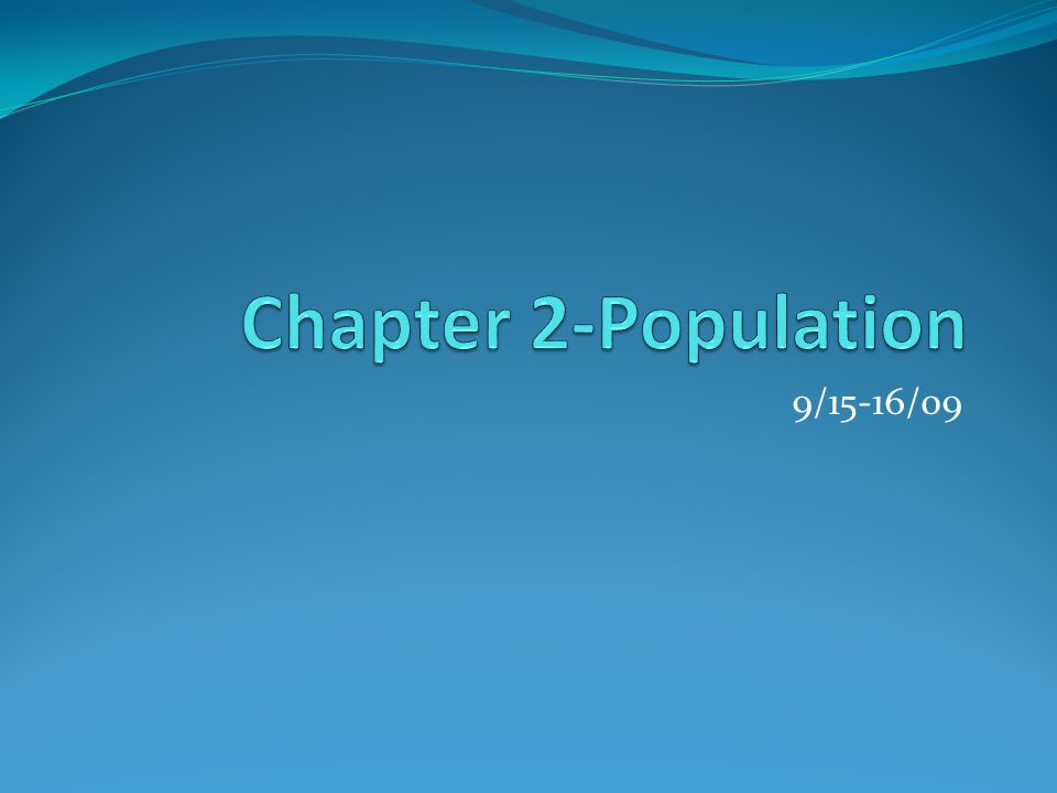 Chapter 2-Population 9/15-16/09