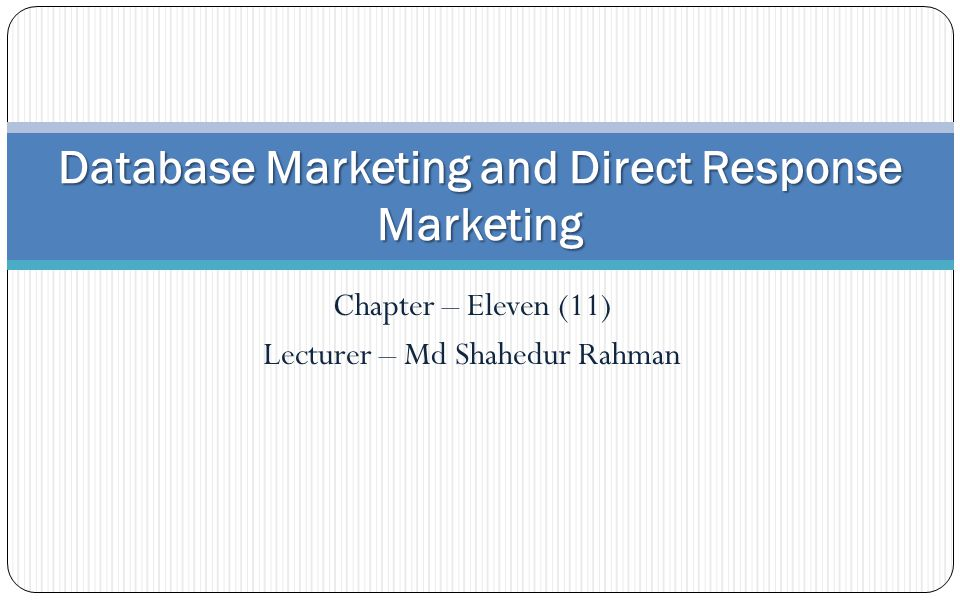 Database Marketing and Direct Response Marketing