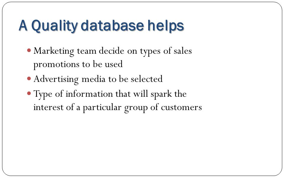 A Quality database helps