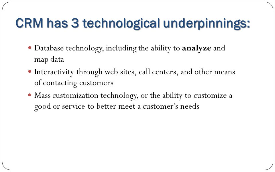 CRM has 3 technological underpinnings: