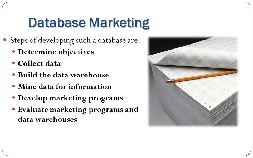 Database Marketing Steps of developing such a database are: