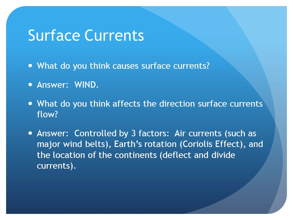 Surface Currents What do you think causes surface currents
