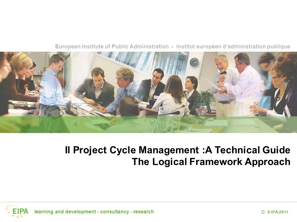 Il Project Cycle Management :A Technical Guide The Logical Framework Approach