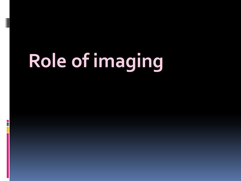 Role of imaging