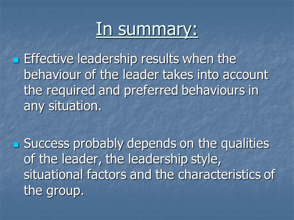 success depends on good leadership Of effective leaders, the difference between successful and effective lead- ers,  and  ness—that it depends upon the situation, the organizational culture, and.