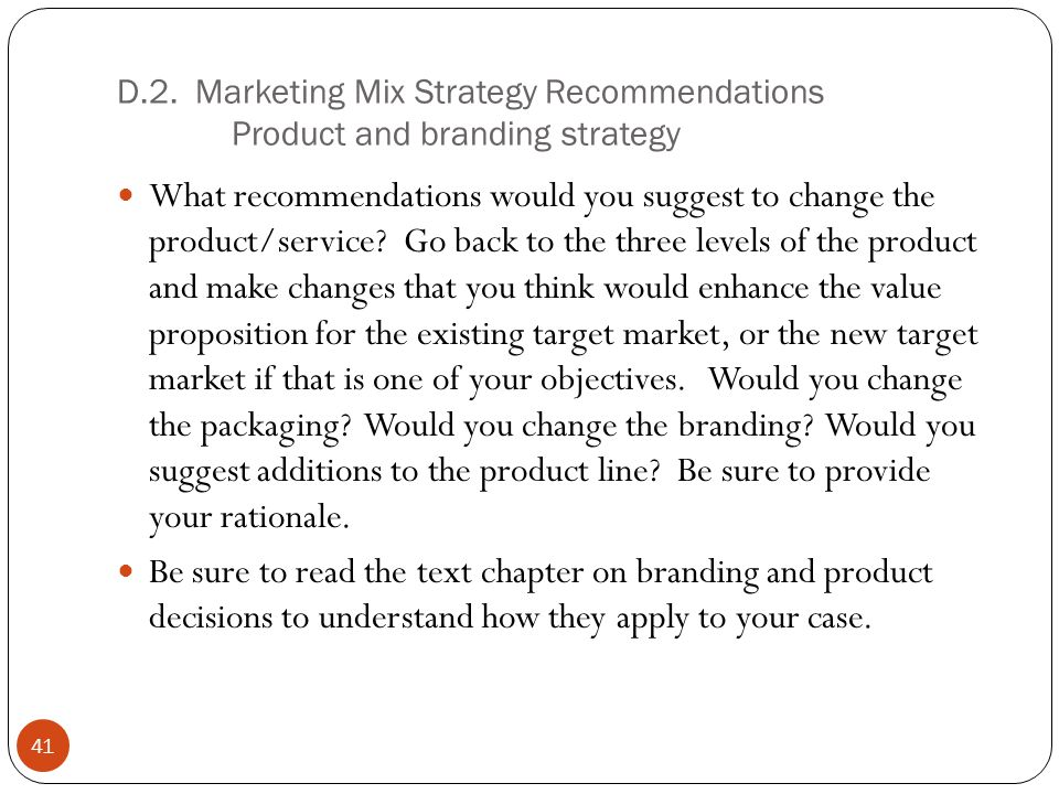recommendation a marketing mix for a Advice on implementing a marketing plan and tips on marketing steps, including  developing marketing skills, reviewing your plan and seeking.