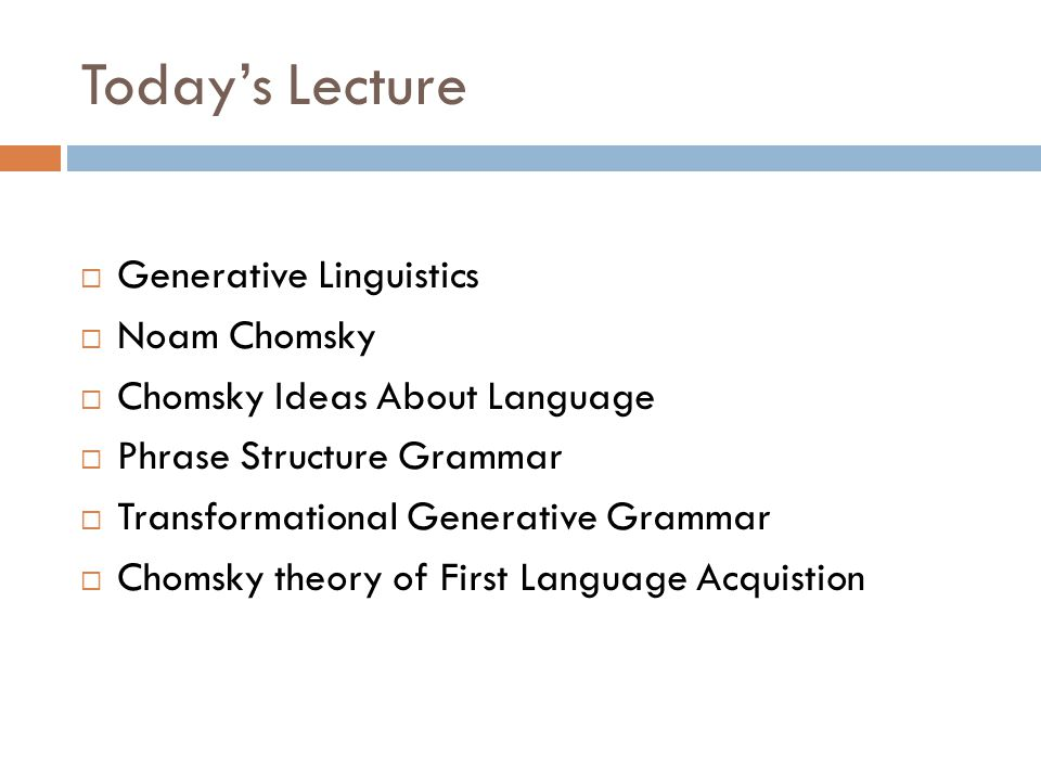 linguistics and chomsky s theory Perspectives of noam chomsky's views on transformational generative grammar and cognitive theory key words: noam chomsky, transformational generative grammar, cognitive theory introduction chomsky's linguistics theory.