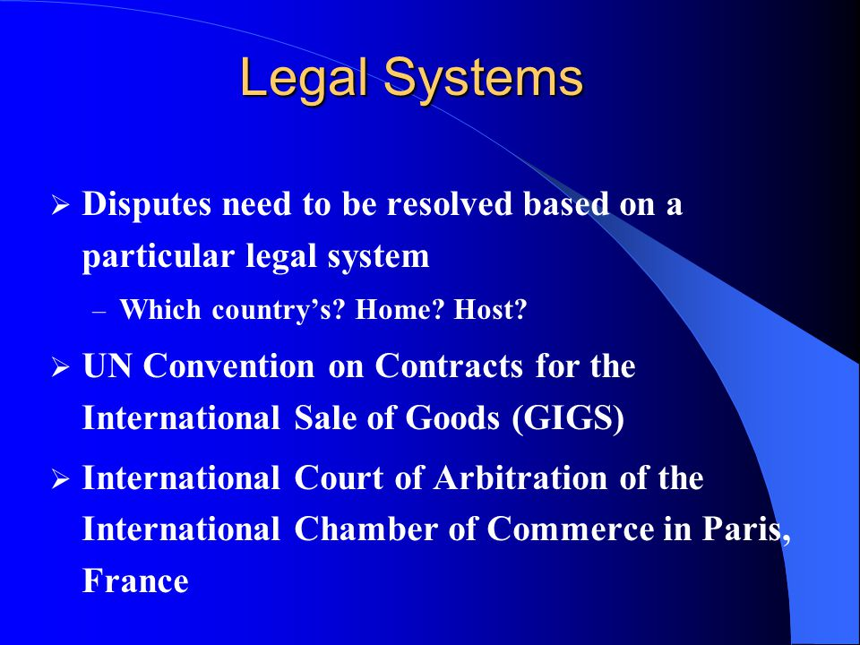 Legal Systems Disputes need to be resolved based on a particular legal system. Which country's Home Host