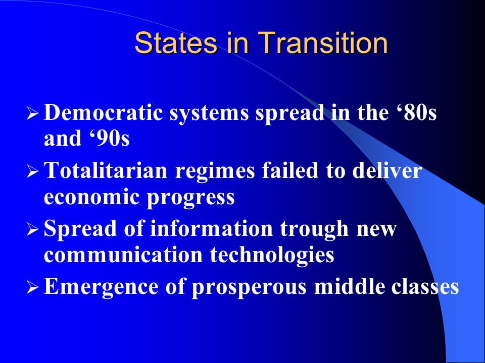 States in Transition Democratic systems spread in the '80s and '90s