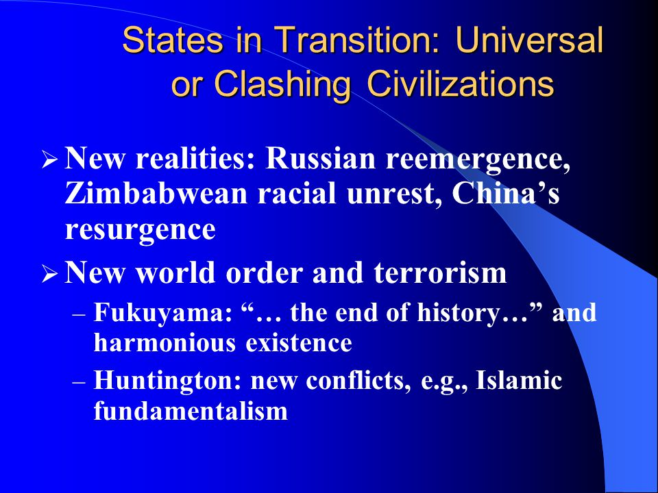 States in Transition: Universal or Clashing Civilizations