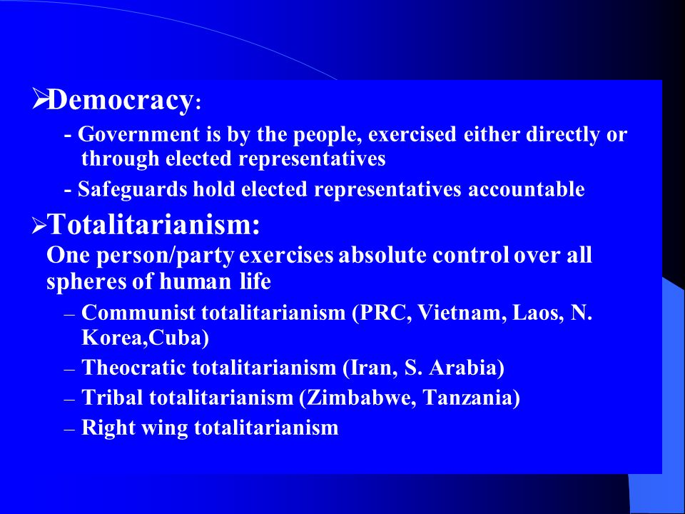 Democracy: - Government is by the people, exercised either directly or through elected representatives.