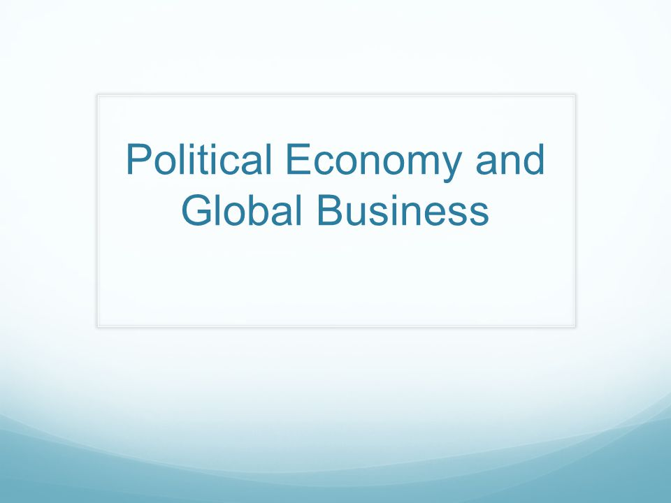 Political Economy and Global Business