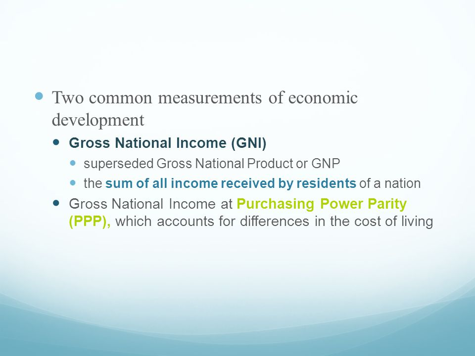 Two common measurements of economic development