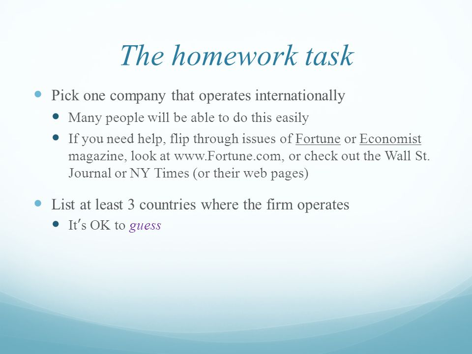 The homework task Pick one company that operates internationally