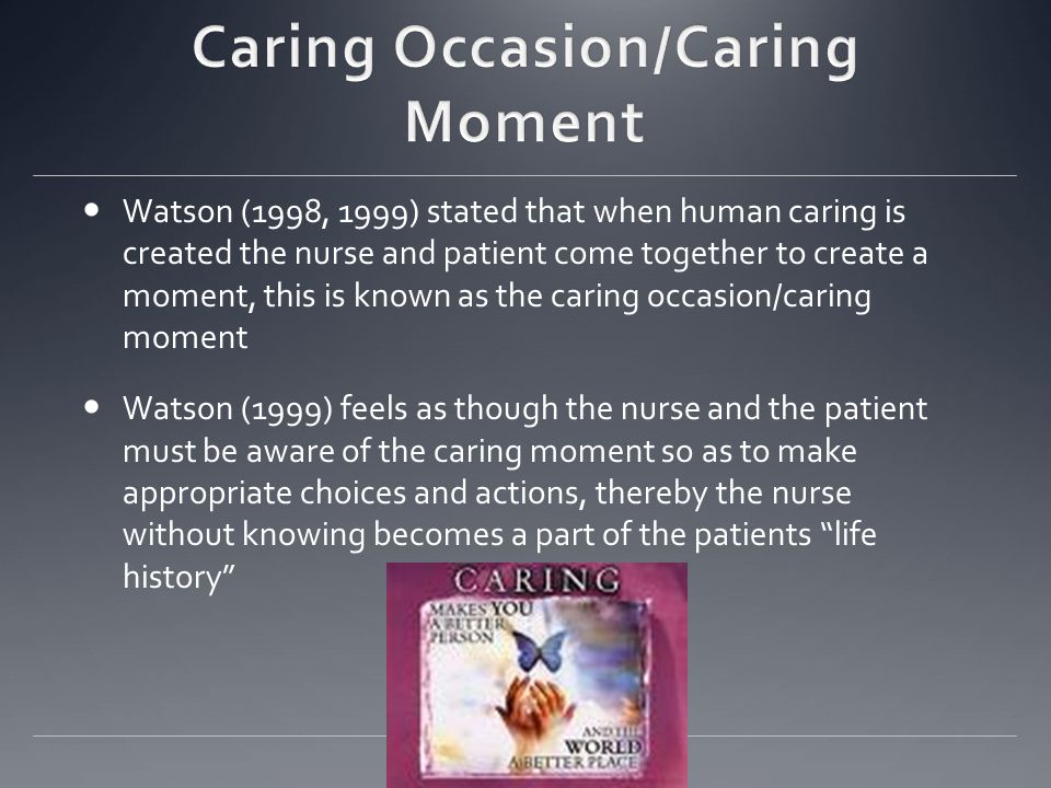 caring moment Ineffective nursing communication occurred at one hospital as illustrated in they run the risk that their caring may not come across effectively to register take notice and tell yourself to return your focus and caring to the person in the present moment not being present: the signs.