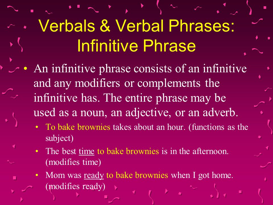 Verbals & Verbal Phrases: Infinitive Phrase