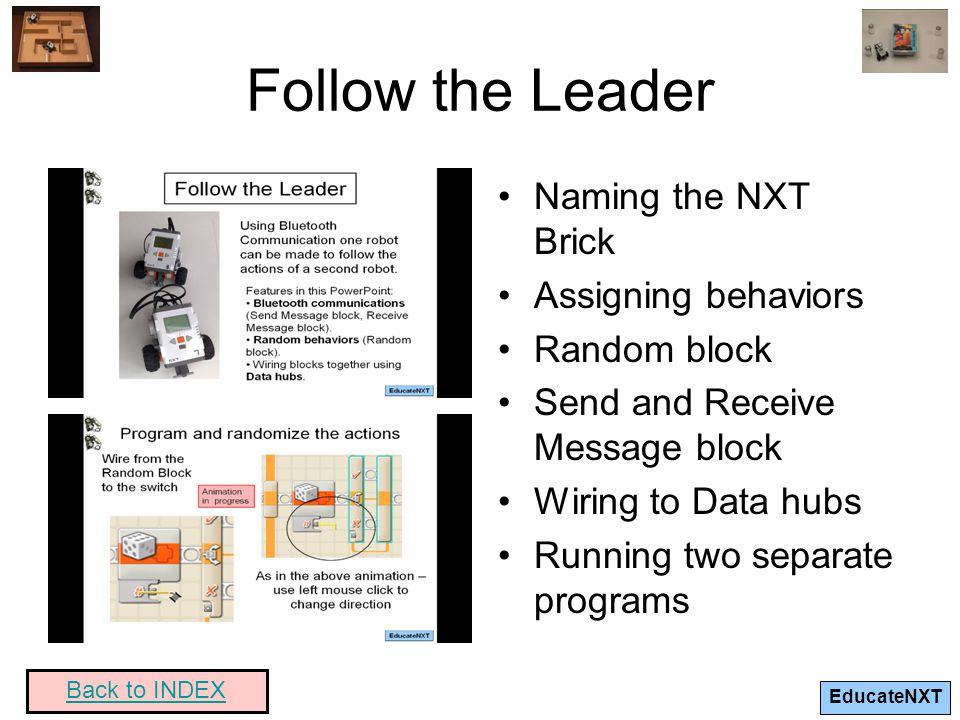 Follow the Leader Naming the NXT Brick Assigning behaviors