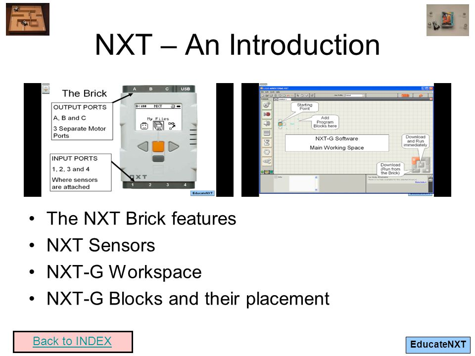 NXT – An Introduction The NXT Brick features NXT Sensors
