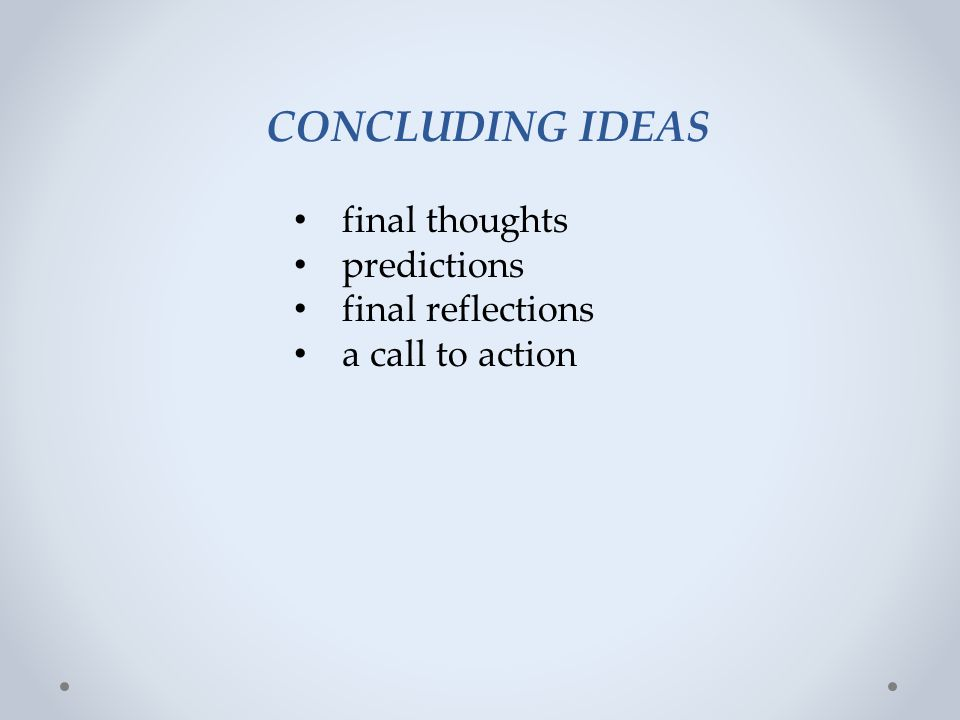 CONCLUDING IDEAS final thoughts predictions final reflections