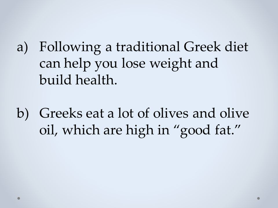 Following a traditional Greek diet can help you lose weight and build health.