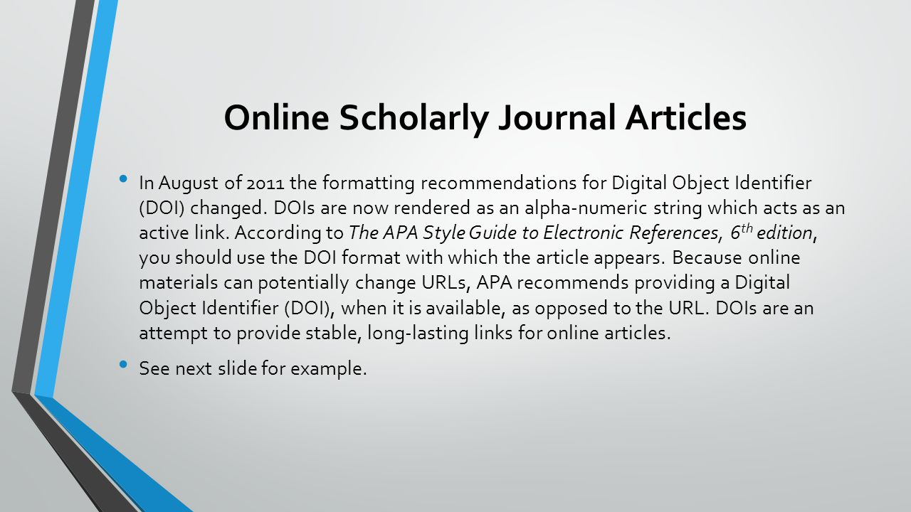 apa format online articles If you viewed a journal article in its print format, be sure to check if it has a doi listed if it does not, your reference to the article would end after you provide the page range of the article if it does not, your reference to the article would end after you provide the page range of the article.
