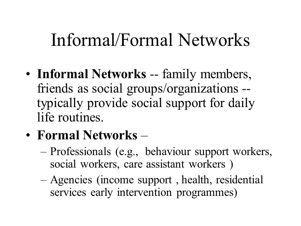 formal networks Advertisements: read this article to learn about the features, advantages, disadvantages of formal and informal organization formal organisation: when the managers are carrying on organising process then as a result of organising process an organisational structure is created to achieve systematic working and efficient utilization of resources.