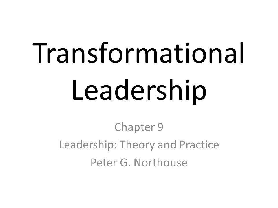 theory and practice of transactional transformational leadership Transformational and exemplary leadership practices  transformational- transactional leadership theory is one way in which the behaviors.