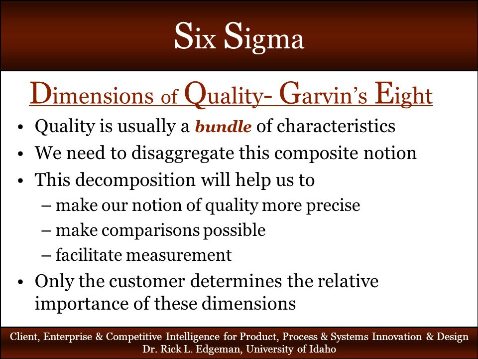 garvin dimensions of quality Managing quality: the strategic and competitive edge [david a garvin] on amazoncom free shipping on qualifying offers compares american and japanese quality management, pinpoints weaknesses in american production, and argues for a more sophisticated understanding of quality which can.