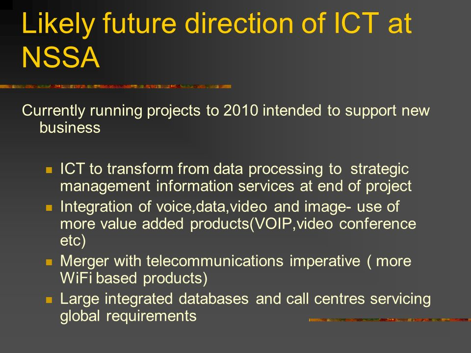 Likely future direction of ICT at NSSA