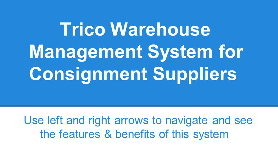 Trico Warehouse Management System for Consignment Suppliers