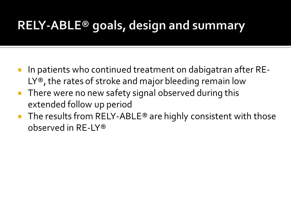 RELY-ABLE® goals, design and summary