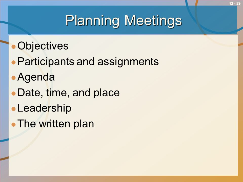 Planning Meetings Objectives Participants and assignments Agenda