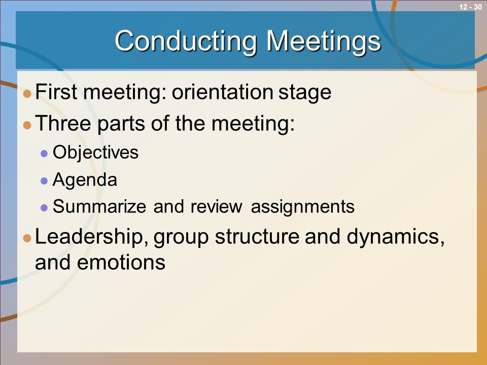 Conducting Meetings First meeting: orientation stage