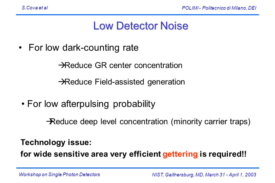 Low Detector Noise For low dark-counting rate