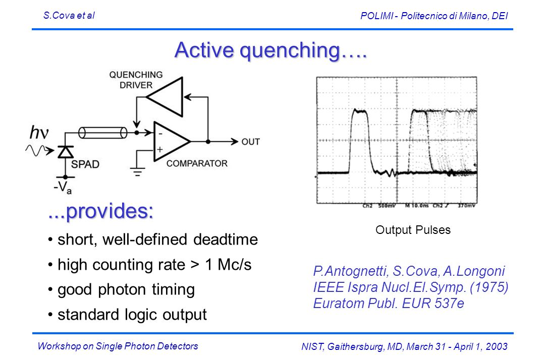 Active quenching…. ...provides: short, well-defined deadtime