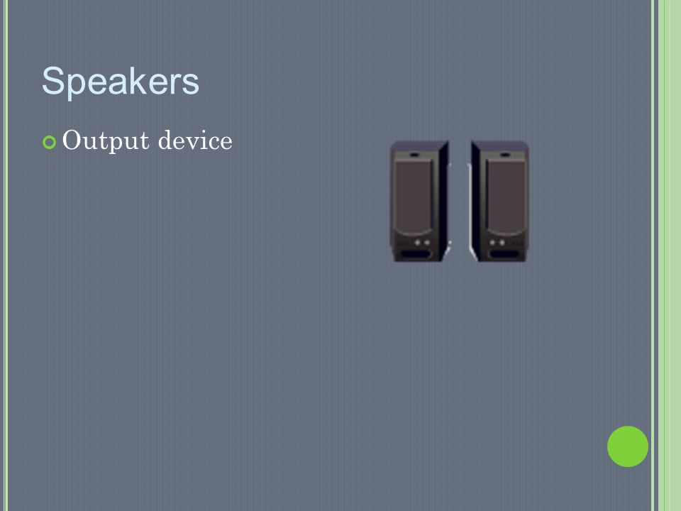 Speakers Output device