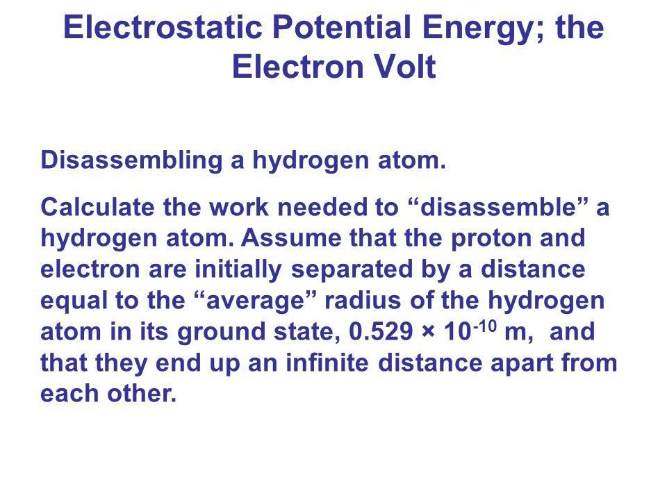Electrostatic Potential Energy; the Electron Volt