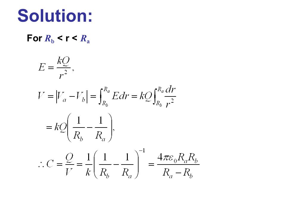 Solution: For Rb < r < Ra