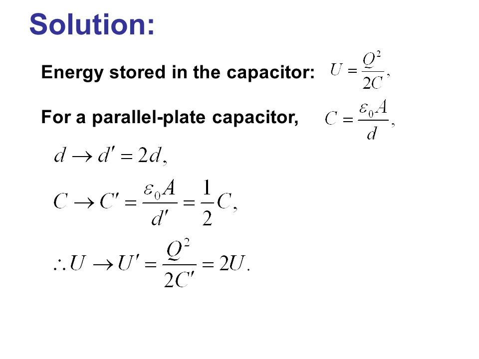 Solution: Energy stored in the capacitor:
