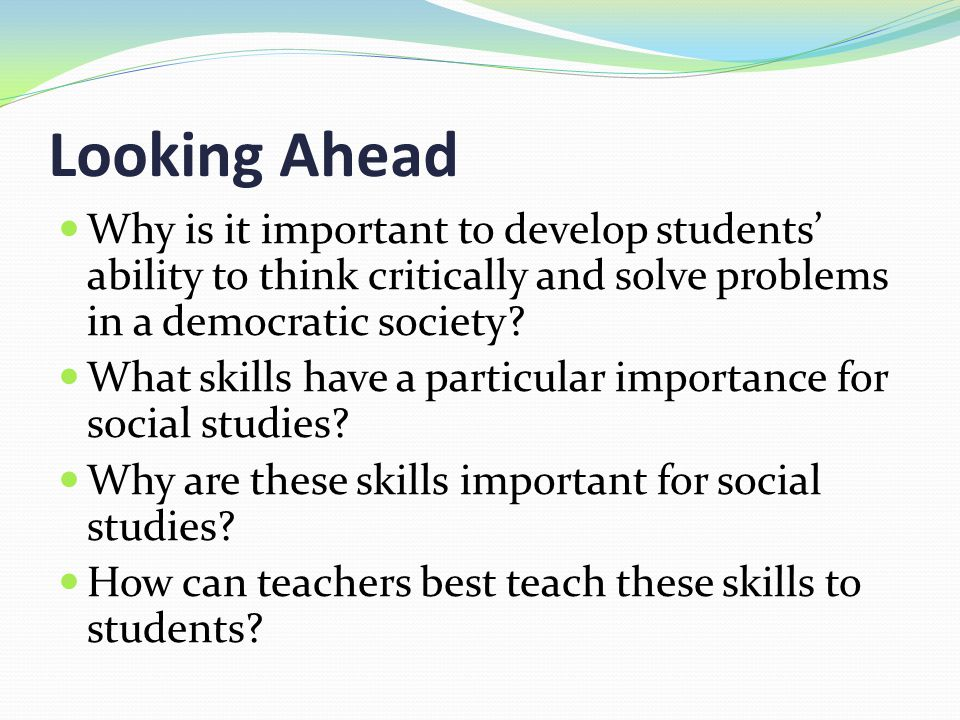 importance of critical thinking in our society Humanities students build skills in writing and critical reading  for thinking the humanities are important if you have one you like, send me a tweet or put it.