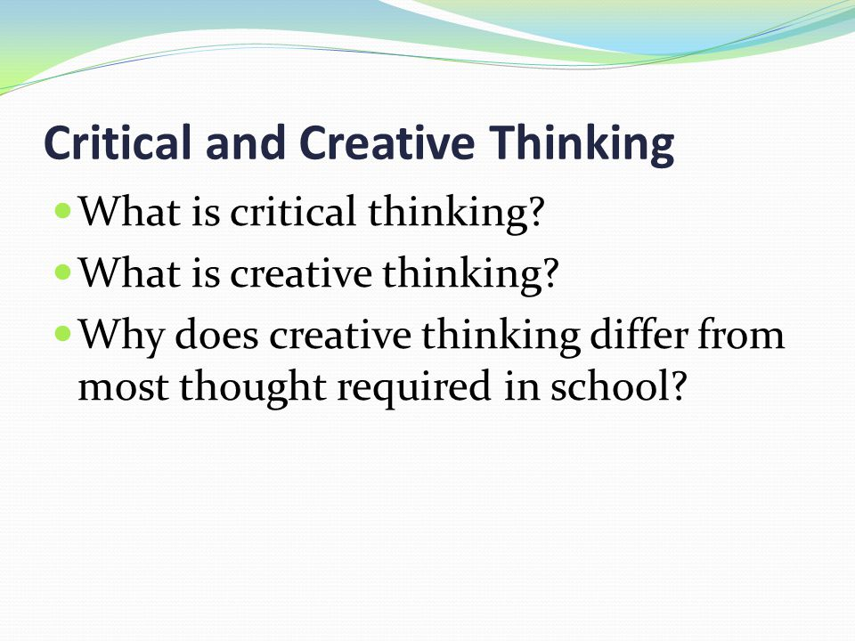 critical and creative thinking teaching resources The literatures review the literature of current main approaches to teaching critical and reflective thinking in schools education essay this chapter begins with an outline of the context to the interest in creative and critical thinking and then continues with a review and.