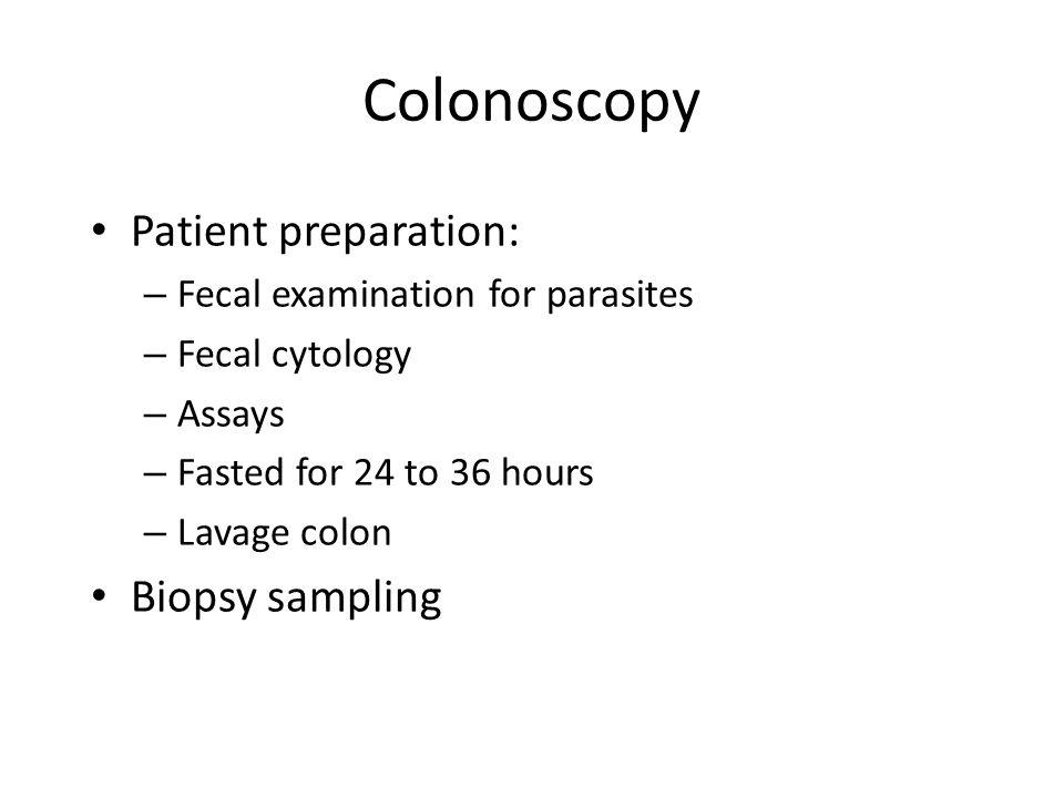 Colonoscopy Patient preparation: Biopsy sampling