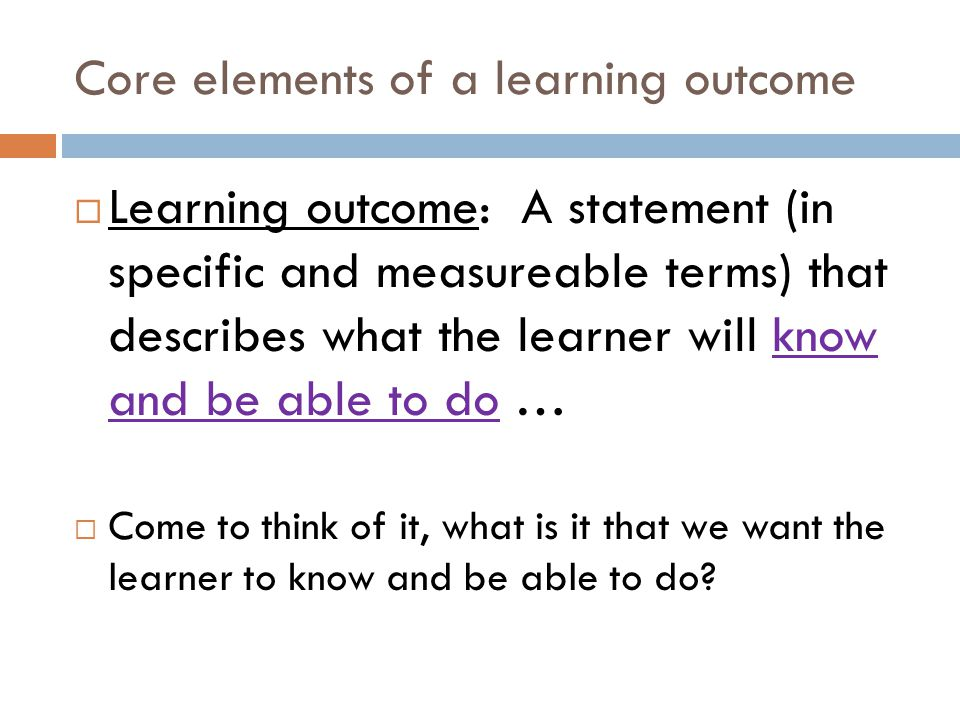 it learning outcome Learning outcomes are made of: learning outcome statements have three components: an action verb a content/topic phrase and a context/condition phrase (macquarie university filt, 2015 & dick carey & carey, 2005) and all learning outcomes should be demonstrable examples of learning outcomes .