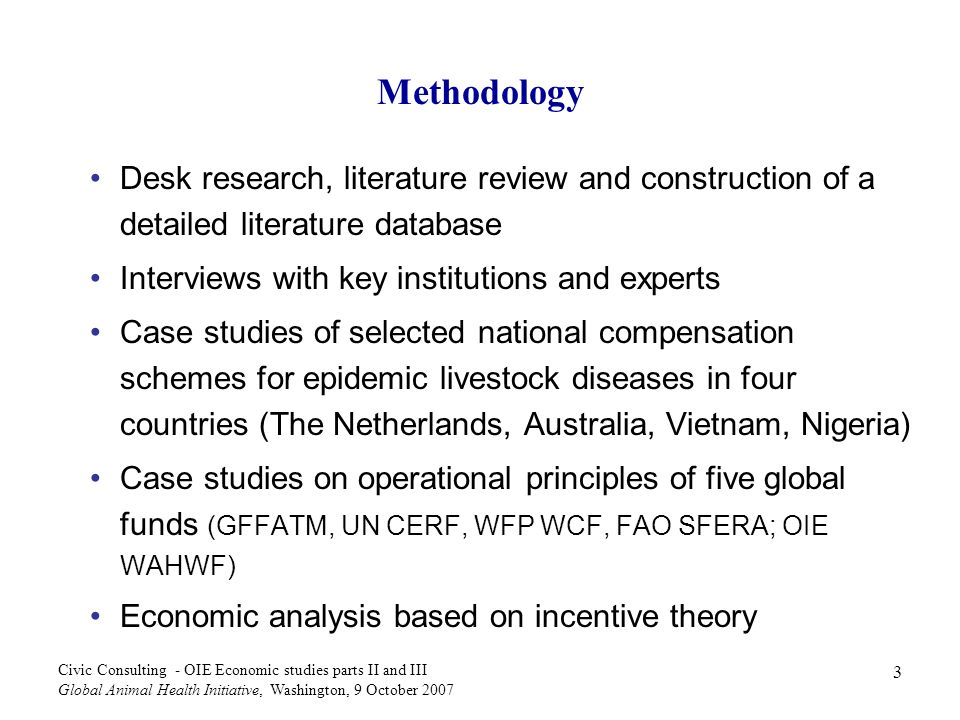 Methodology Desk research, literature review and construction of a detailed literature database. Interviews with key institutions and experts.