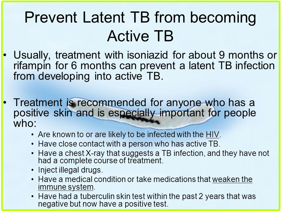 Prevent Latent TB from becoming Active TB