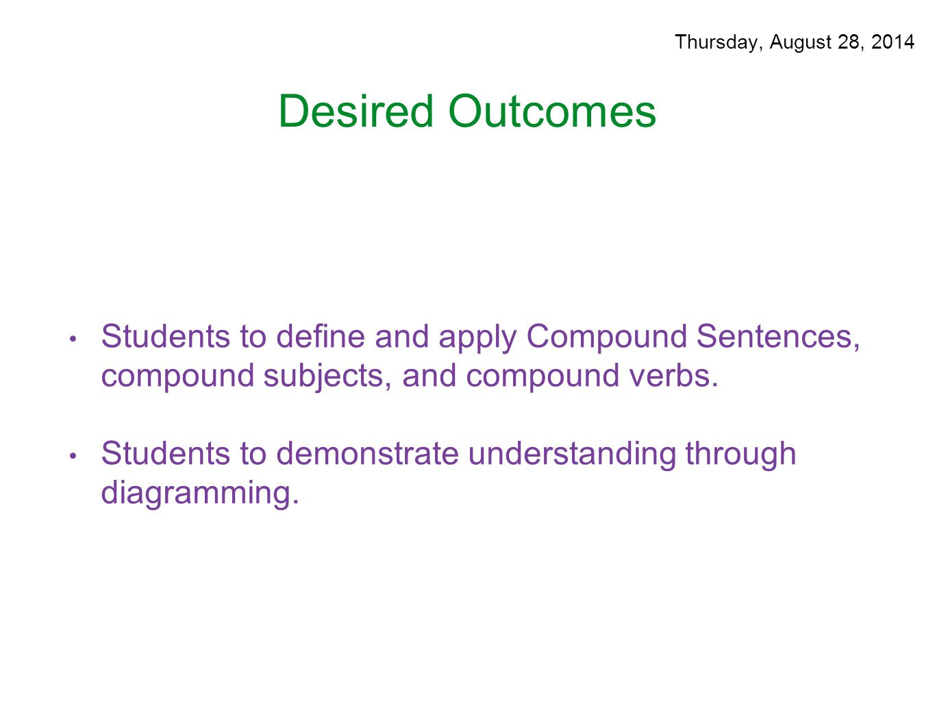 Parts of speech august 25 29 ppt download thursday august 28 2014 desired outcomes students to define and apply compound sentences pooptronica